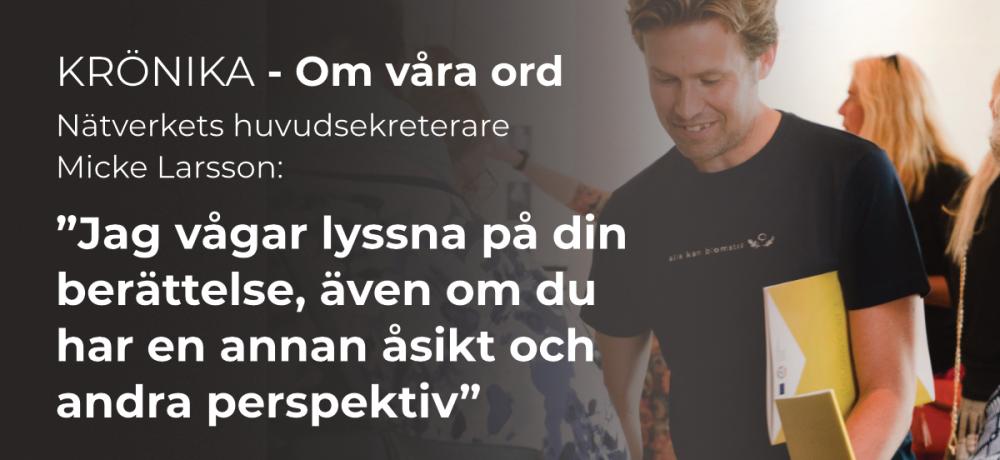 """Bild på Micke Larsson med citatet """"Jag vågar lyssna på din berättelse, även om du har en annan åsikt och andra perspektiv"""""""