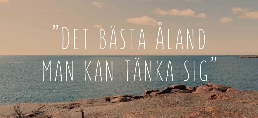 """Åländsk natur, hav och klippor, med texten """"Det bästa Åland man kan tänka sig"""""""