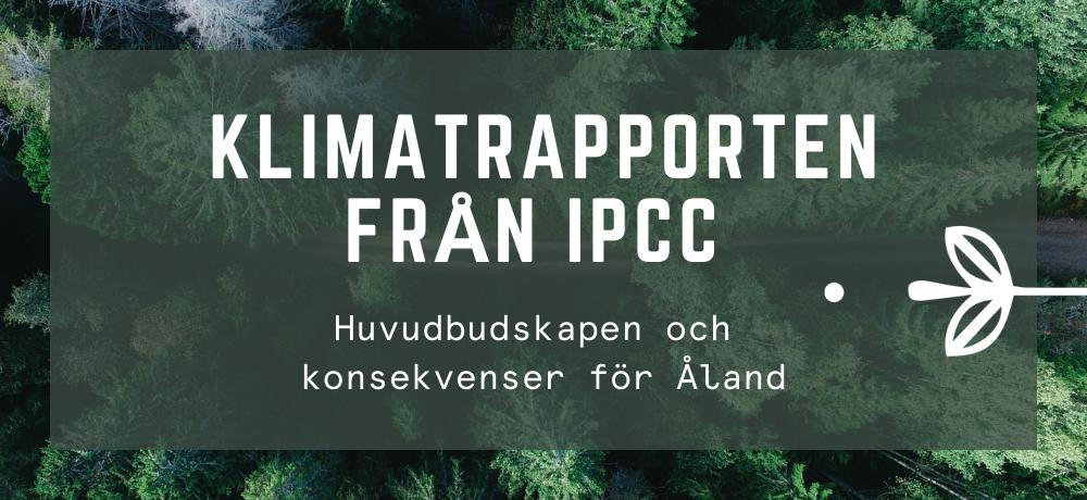 """bild på skog och texten """"Klimatrapporten från IPCC"""""""